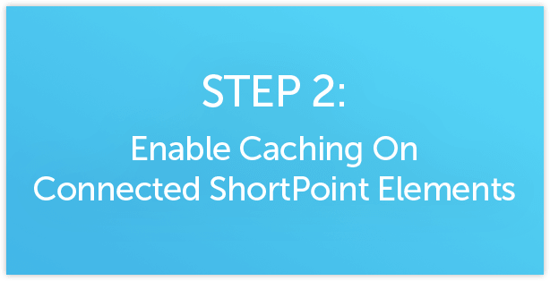 Enable Caching on Connected ShortPoint elements