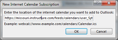 iCal link pasted from Canvas into New Internet Calendar Subscription dialog box in Outlook