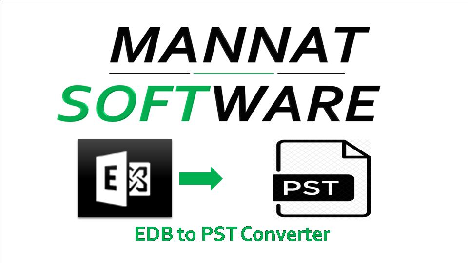 mannat EDB to PST Converter to convert edb file to pst format