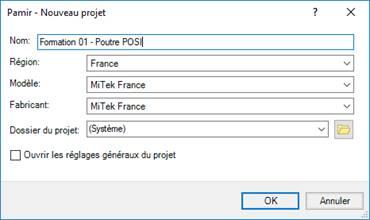 Texte de remplacement généré par une machine: Pamir - Nouveau projet  Nom Formation 01 - Poutre PO SI  Région  Mi Tek France  Mi Tek France  Dossier du projet: (Système)  Owrir les réglages généraux du projet