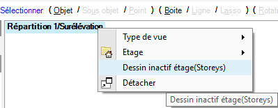 Texte de remplacement généré par une machine: Sélectionner ( Objet /  Réparti tim  ) ( Boite /  Type de vue  Etage  Dessin inactif étage(Storeys)  Détacher  Dessin inactif étage(Storeys)