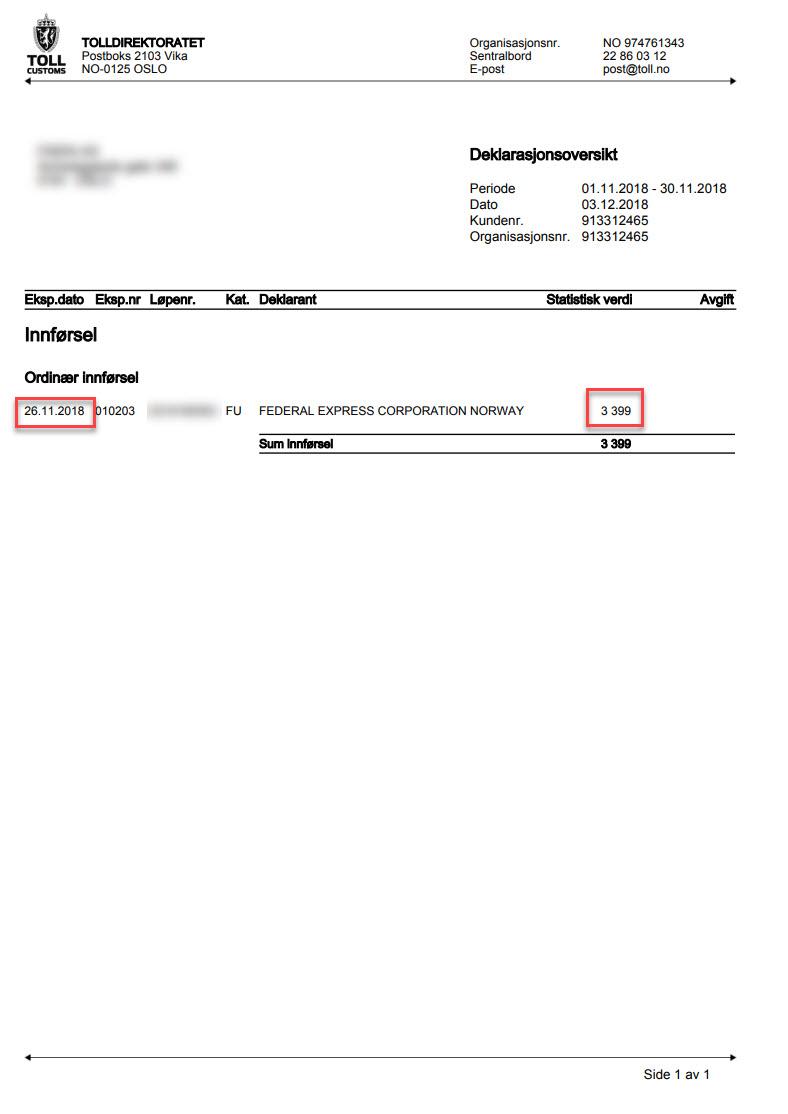 baabd3ef ... registrer tolldeklarasjonen med samme utgiftskonto som på kjøpet i steg  1 i både Til (debet) og Fra (kreditt), men bruk
