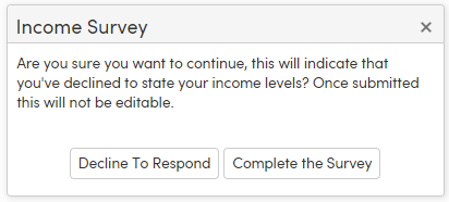 Decline to state income confirmation prompt