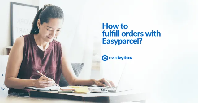 How to fulfill orders with Easyparcel