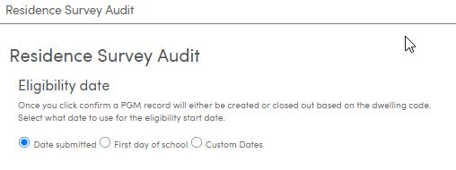 Residence Survey Audit Eligibility date options