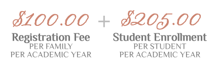 $100 Family Registration Fee + $205 Student Enrollment Fee