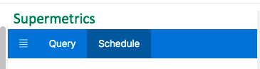 The Supermetrics sidebar with the blue tabs for options (an icon), Query, and Schedule