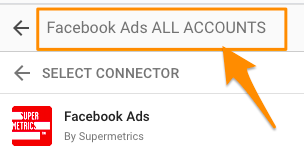 "Orange arrow pointing to optional field to update the name of the data source - it is called ""Facebook Ads ALL ACCOUNTS"""