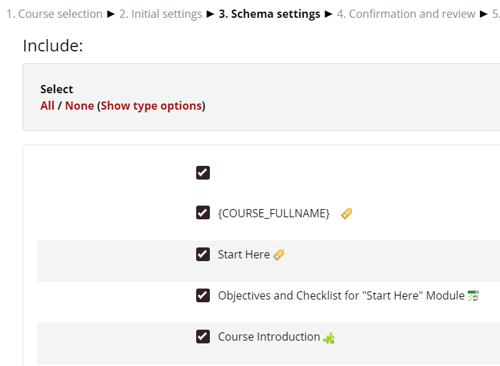 Schema setting allow the selection of all, none, or specific elements of the course