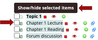 To show/hide multiple activities and resources, select the checkbox of items, and click Show/hide selected items button.