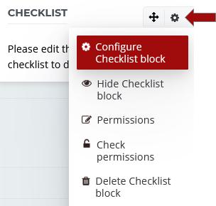 Click gear icon in the Checklist block, and select Configure Checklist block.