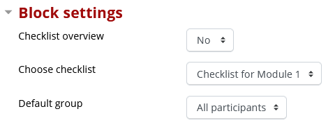 Determine if you want to show Checklist overview     Choose Checklist that you want to show in the Checklist block     Choose Default group displaying in the Checklist block