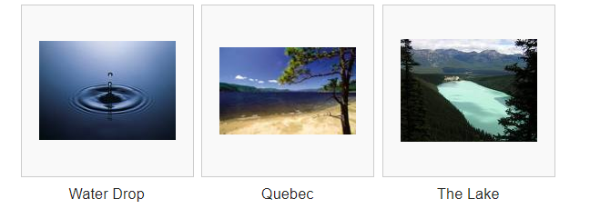 "example photo gallery with three images, captioned ""Water Drop"", ""Quebec"" and ""The Lake"""