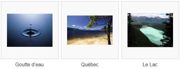 """exemple d'une galerie d'image, les sous-titres sont: """"Goutte d'eau"""", """"Québec"""", et """"Le Lac"""""""