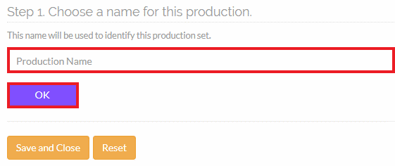 Enter a name for your production into the box and click on the OK button