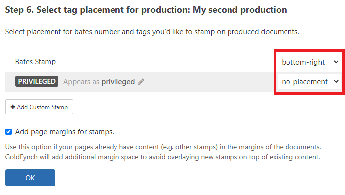 If you are adding Bates, tag, or custom stamping, set their placement