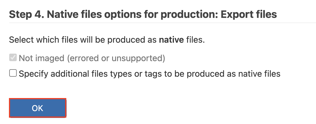 If you wish to specify natives, check the checkbox then check file types or tags. Otherwise, uncheck the second checkbox