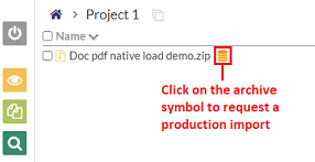 Click on the archive symbol to view the production import screen overlay