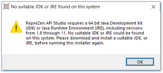 No suitable JDK or JRE found on this system. RepreZen APIStudio requires a 64-bit Java Development Kit (JDK) or Java Runtime Environment (JRE), including versions from 1.8 through 11. No suitable JDK or JRE could be found on this system. Please download and install a suitable JDK, or JRE, before running this installer again.