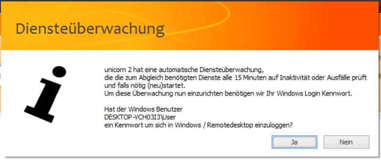 Das Bild zeigt den Hinweis von unicorn 2 zur automatischen Diensteüberwachung sowie die Frage nach dem Windows-Kennwort.