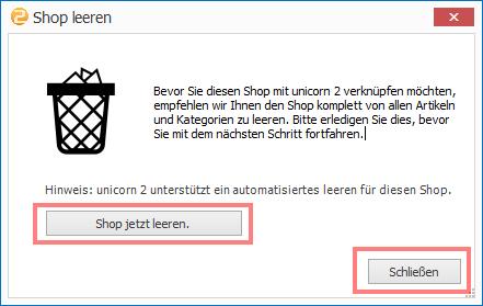 """Das Bild zeigt die Option """"Shop jetzt leeren"""" bei der Anbindung eines neuen Shops."""