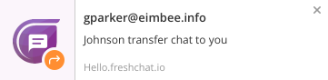 Enable browser notifications -  to accept a transfer chat