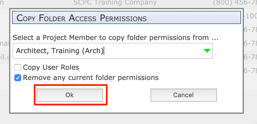 SCPC I raining Company  Copy FOLDER Access PERMISSIONS  Select a Project Member to copy folder permissions from ...  IOC  na  Architect, Training (Arch)l  lil.  Copy User Roles  O Remove any current folder permissions  Ok  Cancel