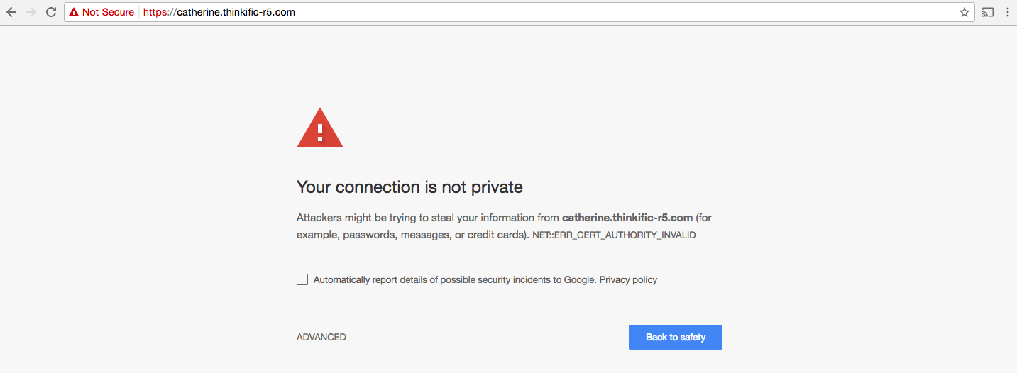 Example Chrome warning: Your connection is not private. Attackers might be trying to steal your information.