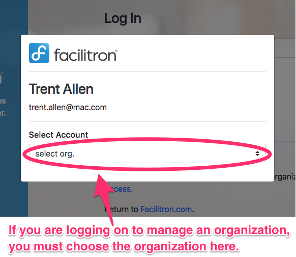 If you are logging on to manage an organization, you must choose the organization in the Select Account dropdown that is circled on this screenshot