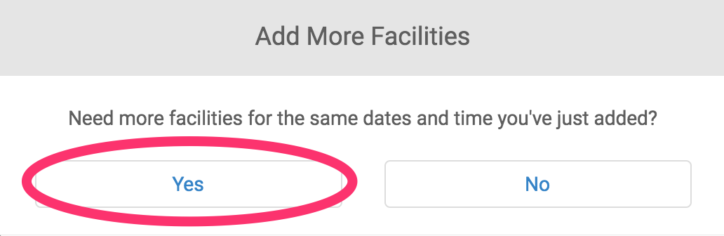 Add more facilities confirmation dialog box screenshot with yes button circled