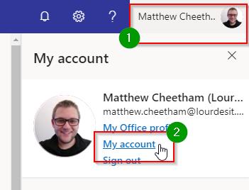 Matthew Cheeth.. My account x Matthew Cheetham (Lour... matthew.cheetham@lourdesit.... My account