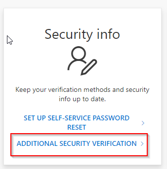 Security info Keep your verification methods and security info up to date. SET up SELF-SERVICE PASSWORD RESET ADDITIONAL SECURITY VERIFICATION >