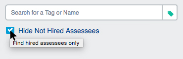 "Select ""Hide Not Hired Assessees"" checkbox"