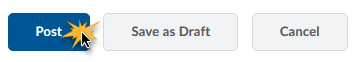 post options Post, Save as Draft, or Cancel
