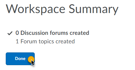 in the Workspace Summary page, click Done