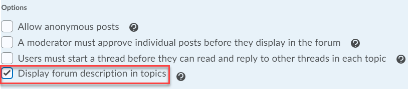 select Display forum description in topics and remember that any options or restrictions set on a forum will cascade down to the topics