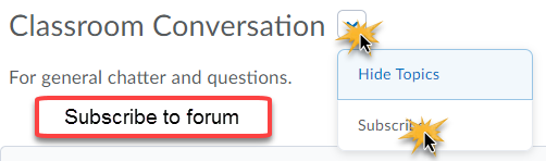Classroom Conversatoin forum with drop down menu expanded and options Hide Topics and Subscribe.  Subscribe is selected.