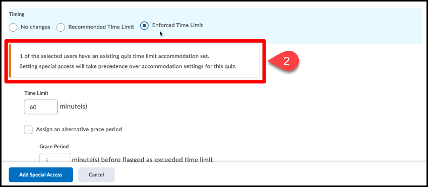 Warning indicating a user has an existing quiz time limit accommodation set and applying special access will take precedence over the accommodation.
