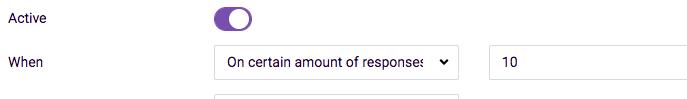 certain amount of responses scheduler