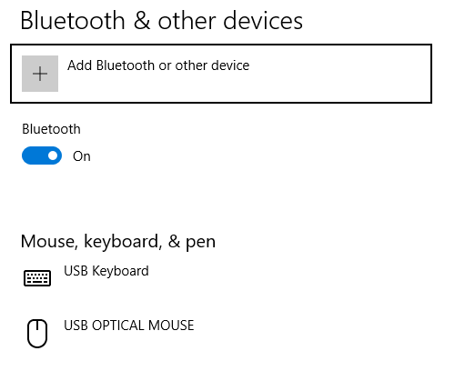 Bluetooth & other devices Add Bluetooth or other device Bluetooth on Mouse, keyboard, & pen USB Keyboard USB OPTICAL MOUSE