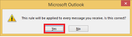 The pop-up window prompting is it correct that the rule will be applied to every message and the OK button.