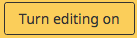 """Image of a Learning Space button labelled """"Turn editing on""""."""