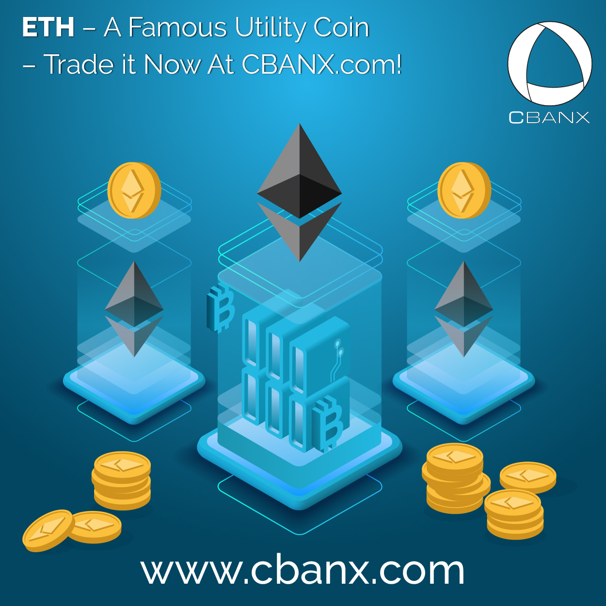 ETH – A Famous Utility Coin – Trade it Now At CBANX.com!