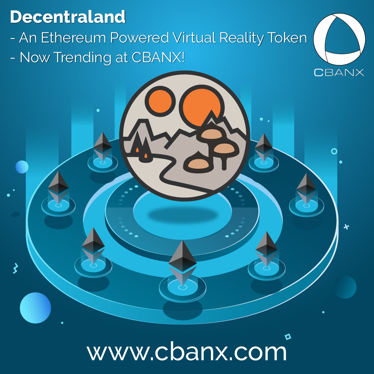 Decentraland – An Ethereum Powered Virtual Reality Token – Now Trending at CBANX!