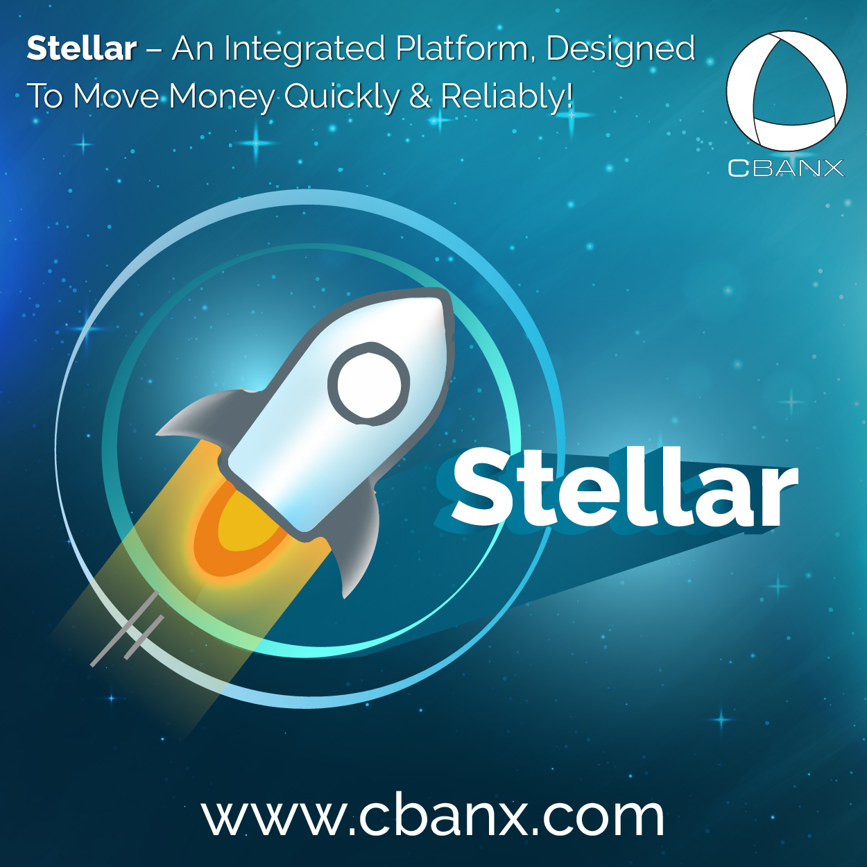 Stellar – An Integrated Platform, Designed To Move Money Quickly & Reliably!