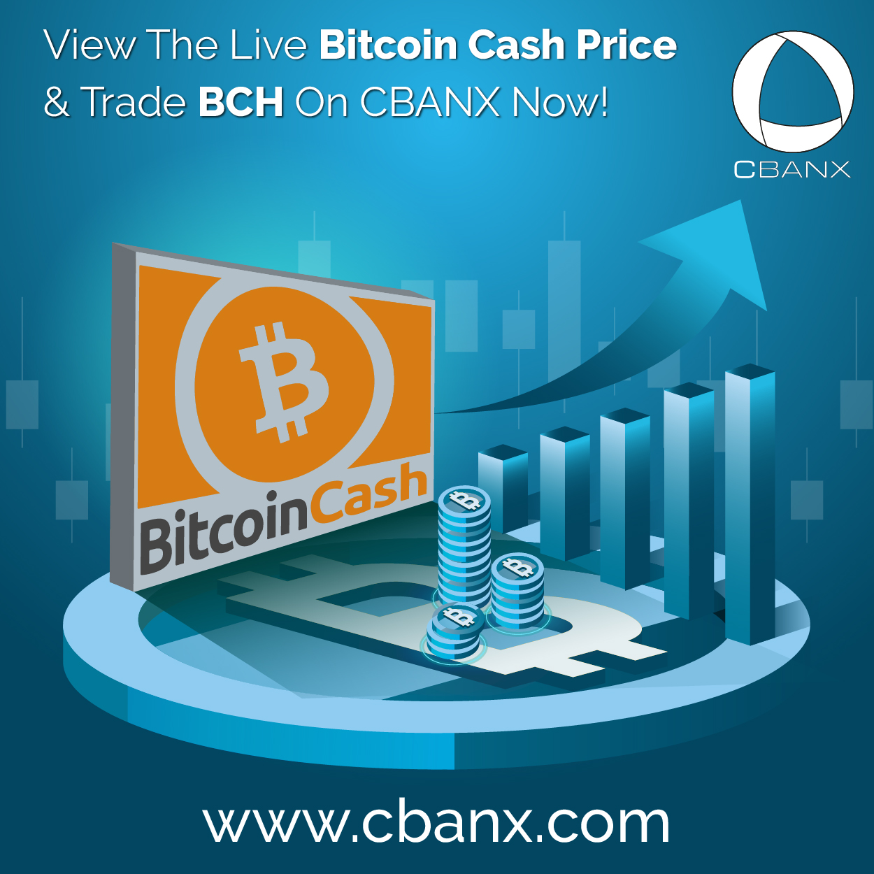 View The Live Bitcoin Cash Price & Trade BCH On CBANX Now!