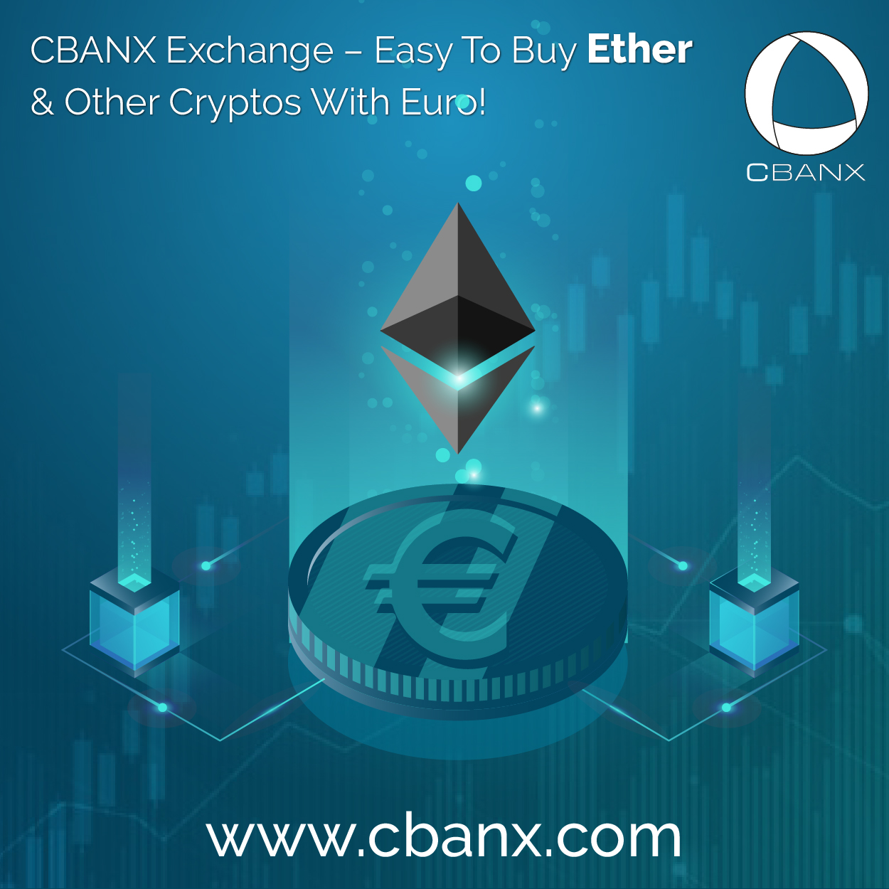 CBANX Exchange – Easy To Buy Ether & Other Cryptos With Euro!