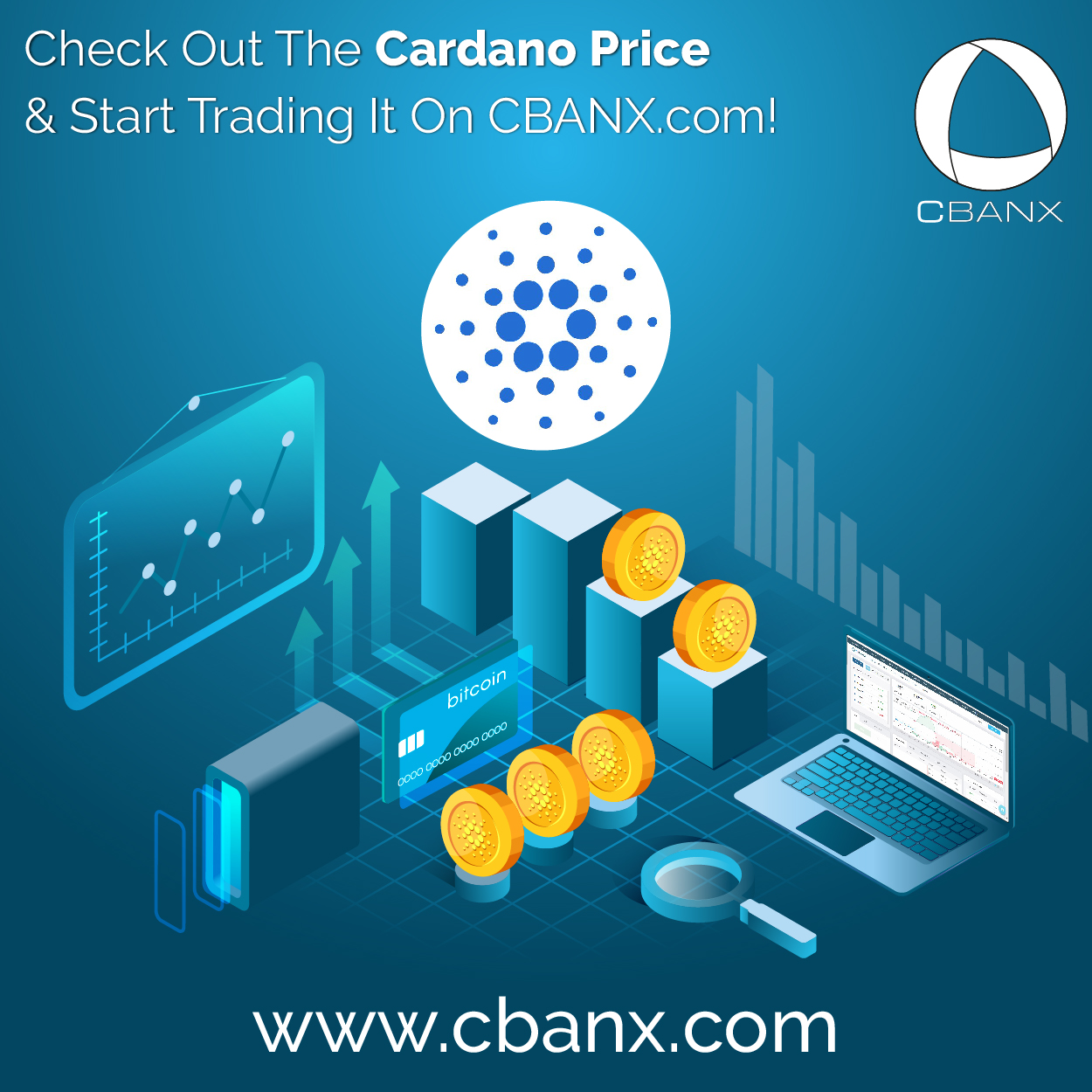 Check Out The Cardano Price & Start Trading It On CBANX.com!