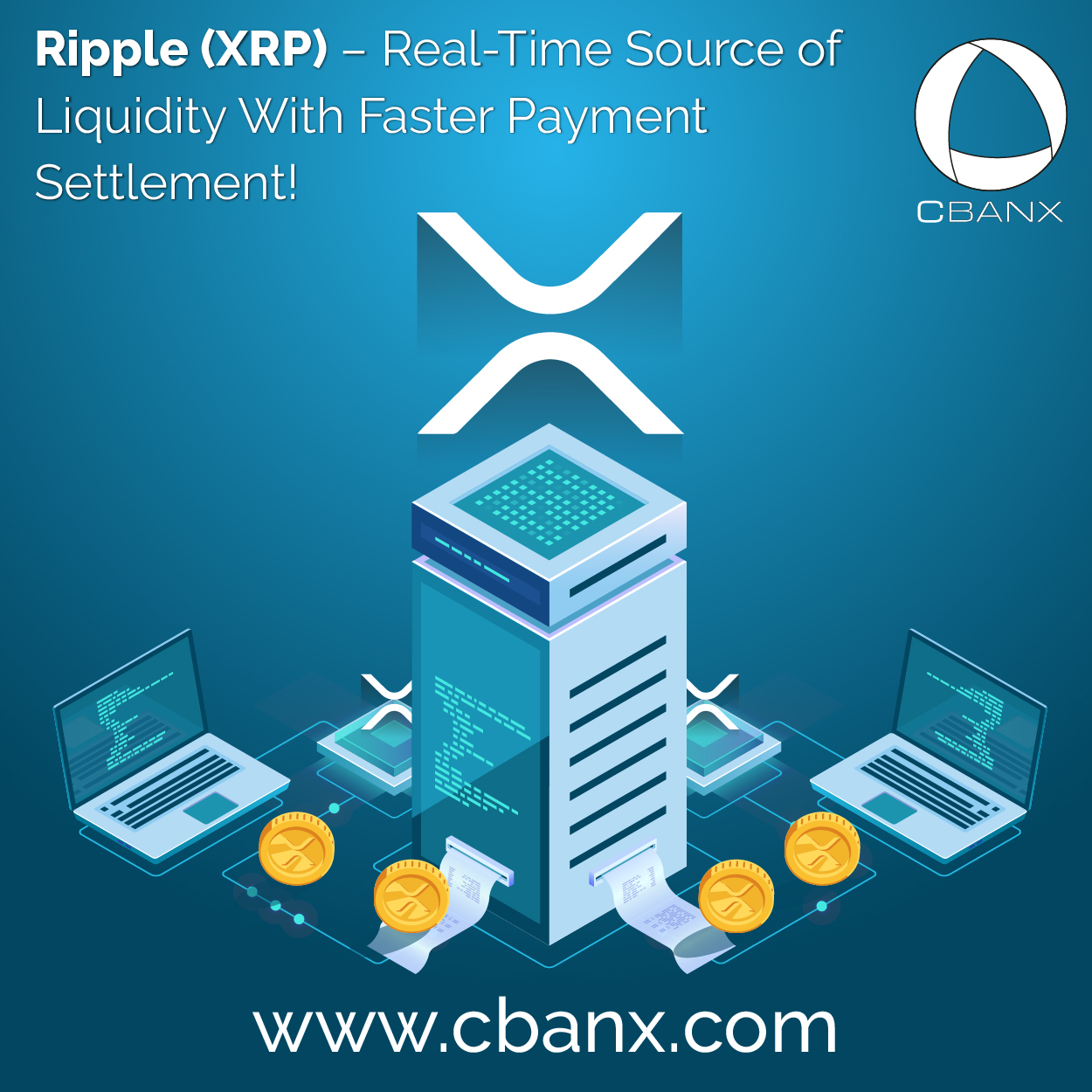 Ripple (XRP) – Real-Time Source of Liquidity With Faster Payment Settlement!