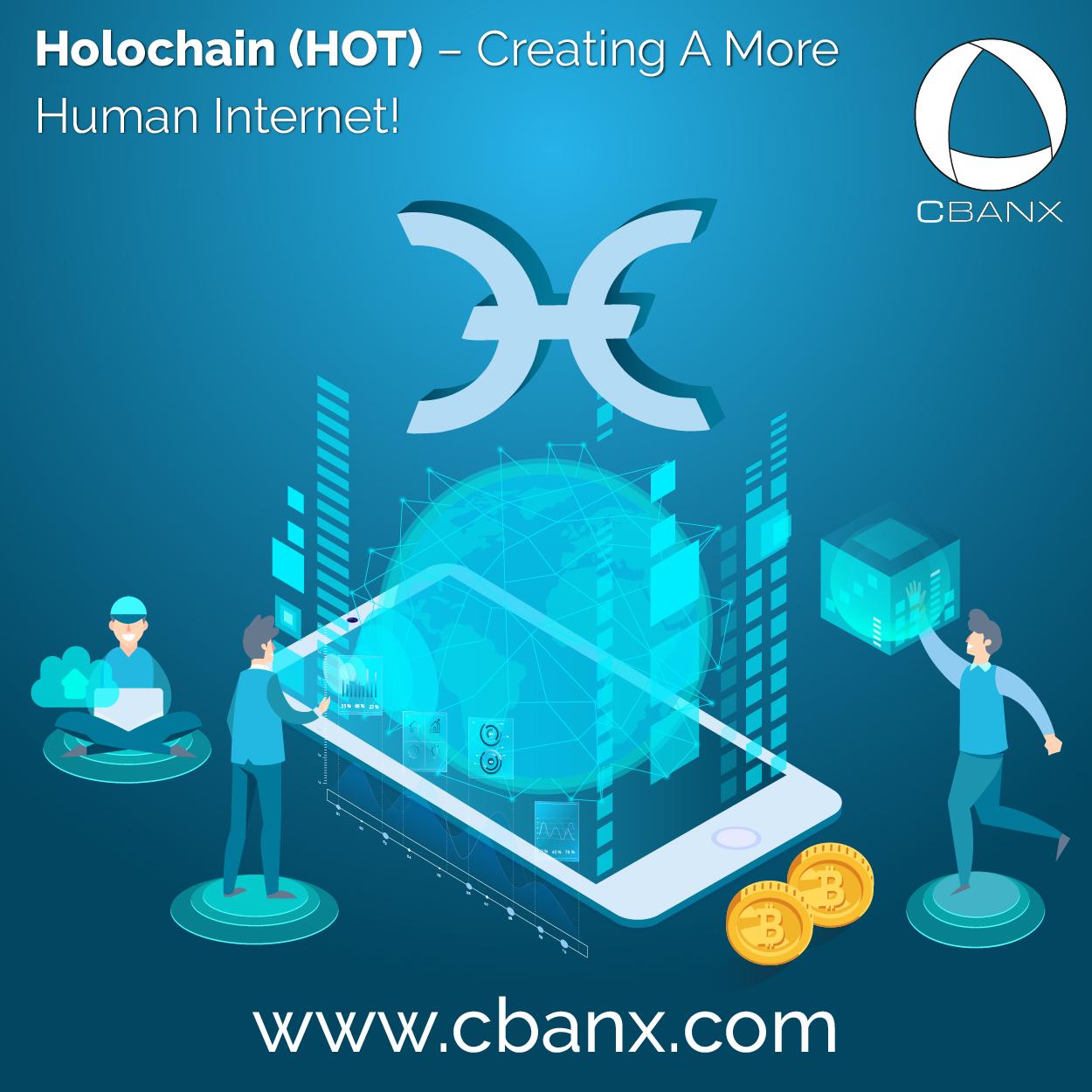 Holochain (HOT) – Creating A More Human Internet!